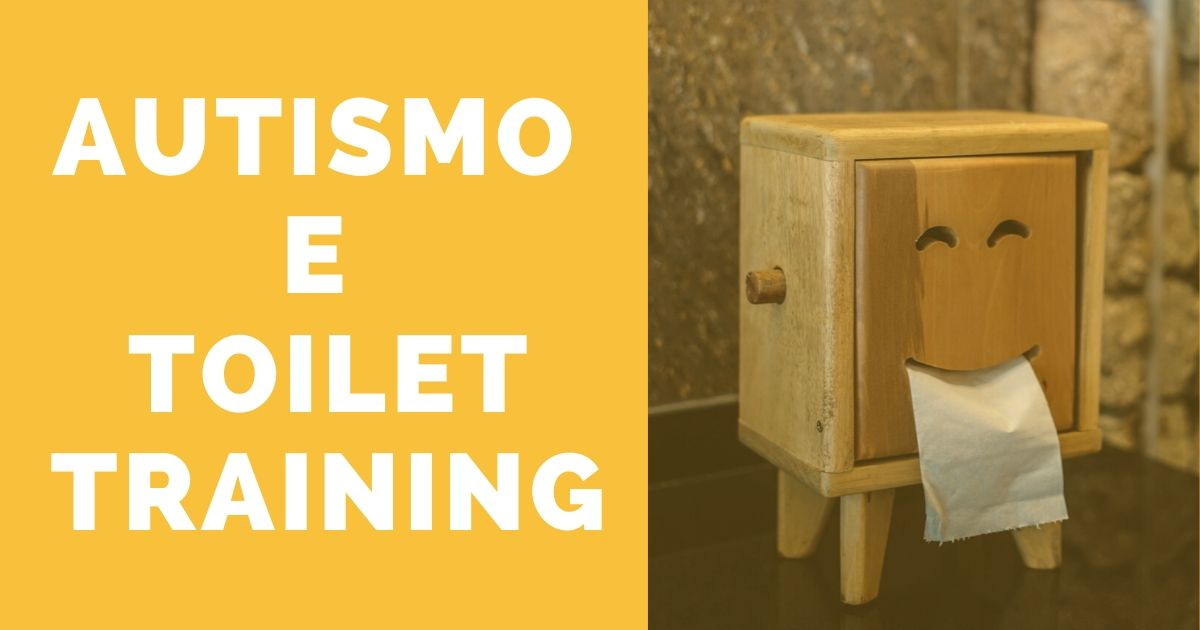 Autismo e Toilet Training